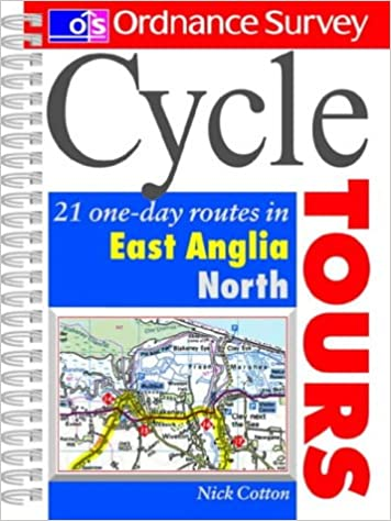 Os Cycle Tours East Anglia-North: 21 One-day Routes in East Anglia (Ordnance Survey Cycle Tours)