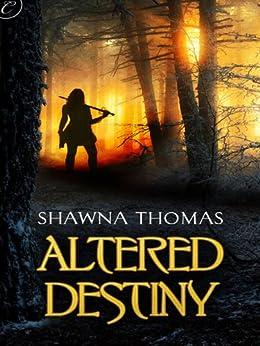 Altered Destiny by [Thomas, Shawna]