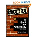 Radically Real! : The Quest for Authenticity