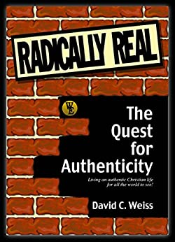 Radically Real! : The Quest for Authenticity by [Weiss, David C.]