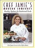Chef Jamie's Modern Comforts, Jamie Gwen and Myles Bader, 1586631918