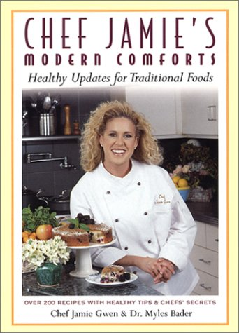 Download Chef Jamie's Modern Comforts: Healthy Updates for Traditional Foods * Over 200 Recipes with Healthy Tips & Chefs' Secrets pdf epub