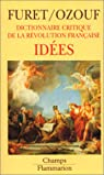 Dictionnaire critique de la Révolution française, tome 4 : Idées par Furet