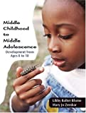 Middle Childhood to Middle Adolescence 1st Edition