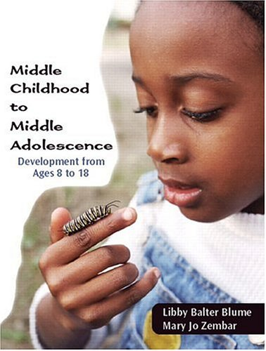 Middle Childhood to Middle Adolescence: Development from Ages 8 to 18 by BHFO