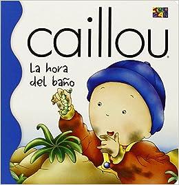 Caillo En El Bano.La Hora Del Bano Bath Time Caillou Spanish Edition