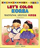 Let's Color Korea-Traditional Lifestyles, Suzanne C. Han, 0930878949
