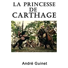 La princesse de Carthage (French Edition)