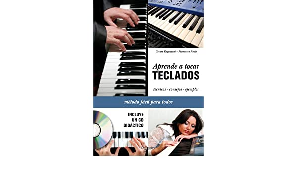 Aprende a tocar teclados + CD [Oct 04, 2010] Regazzoni, Cesare: Agapea: 9788431550233: Amazon.com: Books