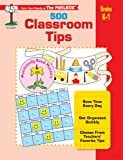 500 Classroom Tips, The Mailbox Books Staff, 1562345966