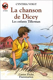 Les enfants Tillerman : T. 3: La chanson de Dicey, Voigt, Cynthia