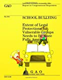 School Bullying: Extent of Legal Protections for Vulnerable Groups Needs to Be More Fully Assessed, US Accountability Office, 1491284048