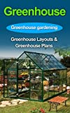 Greenhouse Gardening: Greenhouse Gardening for Beginners: Absolute Beginners Guide to: Greenhouse Garden-Greenhouse Construction-Greenhouse Plans-Greenhouse ... Plans, Greenhouse Growing, Garden)