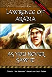 Lawrence of Arabia: As You Never Saw It
