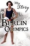 img - for My Story: Berlin Olympics book / textbook / text book