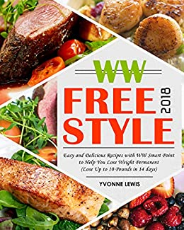 Ww Freestyle 2018 Easy And Delicious Recipes With Ww Smart Point To