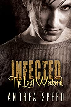 Infected Lost Weekend Andrea Speed ebook product image