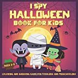I Spy Halloween Book for Kids Ages 2-5: A Fun Activity Coloring and Guessing Game for Kids, Toddlers and Preschoolers…