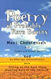 Poetry of Probably Rare Beauty, Max L. Christensen, 0964856212