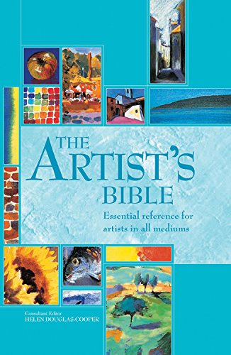 The Artist's Bible: Essential Reference for Artists in All Mediums (Artist's Bibles)