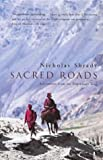 Sacred Roads: Adventures from the Pilgrimage Trail by Nicholas Shrady front cover
