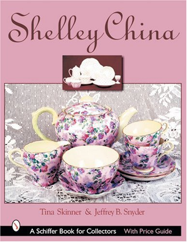 (Shelley China (Schiffer Book for Collectors))