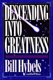 Descending into Greatness, Bill Hybels and Rob Wilkins, 031054470X