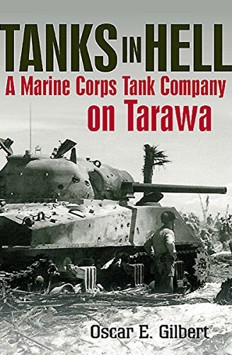 - Tanks in Hell: A Marine Corps Tank Company on Tarawa