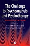 img - for The Challenge for Psychoanalysis and Psychotherapy: Solutions for the Future (International Library of Group Analysis (Paperback)) book / textbook / text book