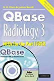 QBase Radiology: Volume 3, MCQs in Physics and Ionizing Radiation for the FRCR: MCQs in Physics and Ionizing Radiation for the FRCR v. 3