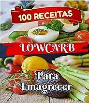 100 Receitas Low Carb: 100 Receitas Saudáveis e Nutritivas Pra Você