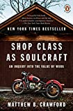 img - for Shop Class as Soulcraft: An Inquiry into the Value of Work book / textbook / text book
