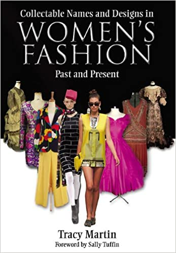 Collectable Names And Designs In Womens Fashion Past And Present Martin Tracy 9781844680801 Amazon Com Books
