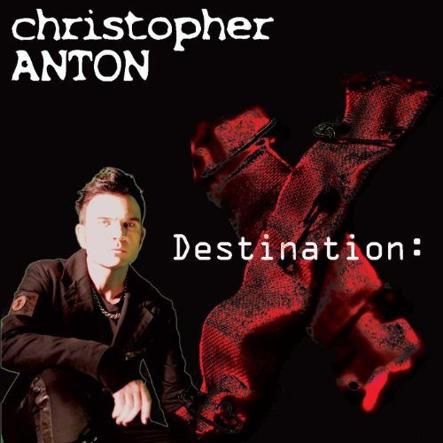 Christopher Anton-Destination X-Limited Edition-CD-FLAC-2010-AMOK Download