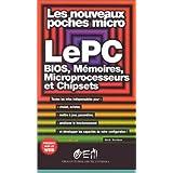 PC BIOS MÉMOIRES MICROPROCESSEURS ET CHIPSETS (LE)