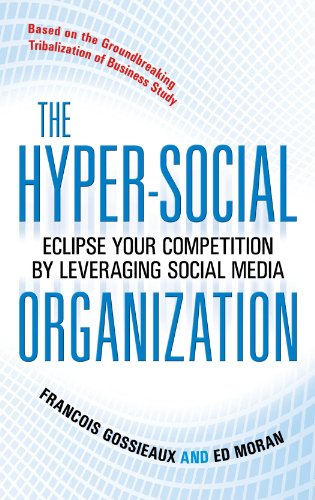 Download The Hyper-Social Organization: Eclipse Your Competition by Leveraging Social Media Pdf
