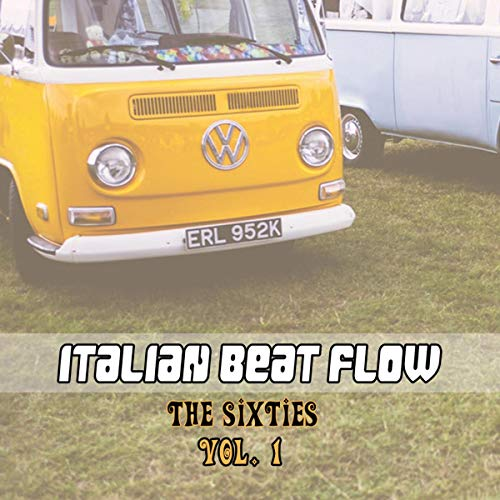 Italian Beat Flow. The Sixties, Vol. 1 (60s Italian)