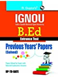 IGNOU B.Ed. Entrance Test: Previous Years Papers (Solved)