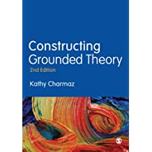 Constructing Grounded Theory (Introducing Qualitative Methods series)