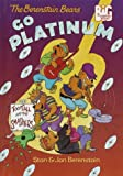 The Berenstain Bears Go Platinum, Stan Berenstain and Jan Berenstain, 0679989447