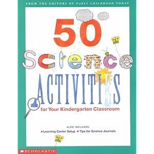 50 Science Activities for your Kindergarten Classroom
