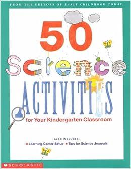 50 Science Activities For Your Kindergarten Classroom Scholastic Inc 9780590062541 Amazon Books