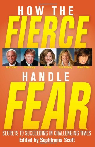 Download How the Fierce Handle Fear - Secrets to Succeeding in Challenging Times PDF