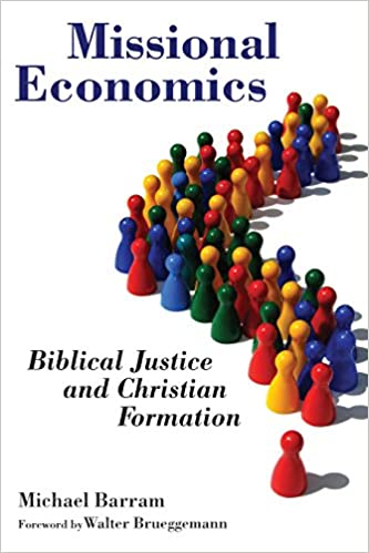 Missional Economics: Biblical Justice and Christian