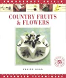 Country Fruits and Flowers, Claire Webb, 1853914010
