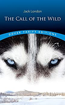 The Call of the Wild (Dover Thrift Editions) by [London, Jack]