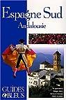 Guides bleus. Espagne du Sud par bleus