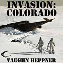 Invasion: Colorado: Invasion America, Book 3 Audiobook by Vaughn Heppner Narrated by Mark Ashby