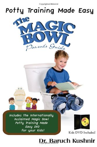 Read Online The Magic Bowl Parent's Guide: Potty Training Made Easy PDF