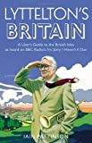 img - for Lyttelton's Britain: A User's Guide to the British Isles as Heard on BBC Radio's I'm Sorry I Haven't A Clue by Pattinson, Iain (2009) Paperback book / textbook / text book